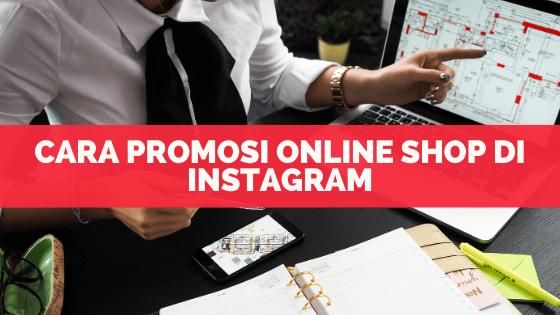 Cara Promosi Online Shop Di Instagram Ngobrol Bisnis