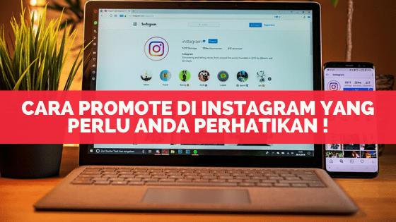 Cara promote di Instagram yang Perlu Anda Perhatikan !