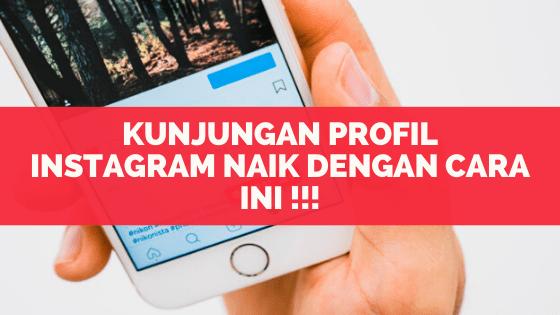 Kunjungan Profil Instagram Naik Dengan Cara Ini !!!